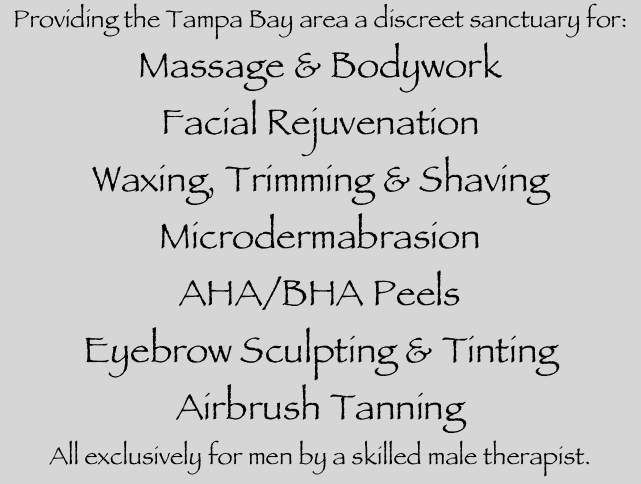 Providing the Tampa Bay area a discreet sanctuary for: